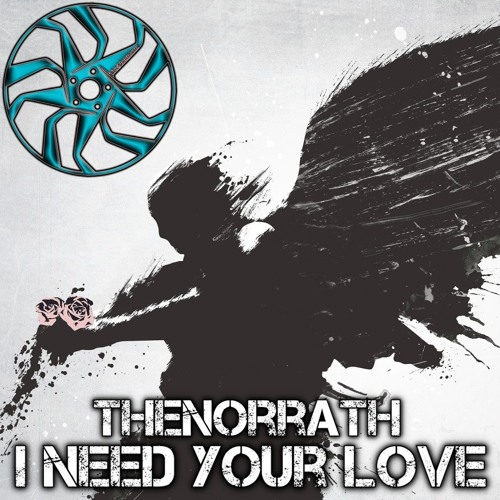 TheNorrath - TheNorrath - I Need Your Love [No Copyright