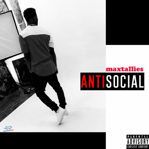 Antisocial (Prod. Maxtallies)
