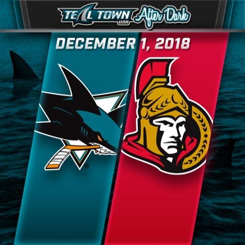 Teal Town USA After Dark (Postgame) - Sharks @ Senators - 12-1-2018