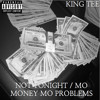 Not Tonight / Mo Money Mo Problems