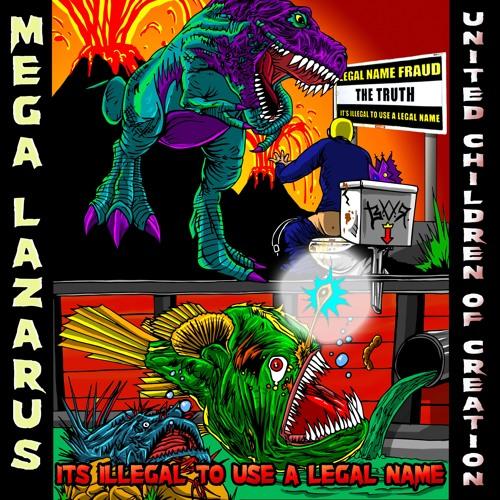 UCC - United Children of Creation - Mega Lazarus - IDzILLEAGLE to Use a Legal Name