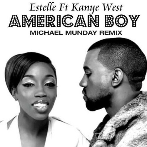 Estelle ft. Kanye - American Boy (Michael Munday Remix)