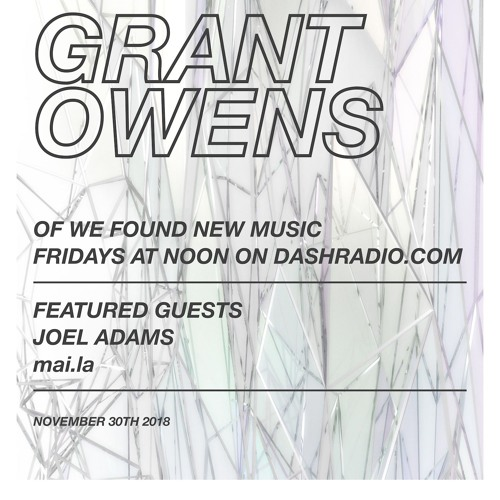 Grant Owens - Radio Show EP 3 ft. JOEL ADAMS & MAI.LA
