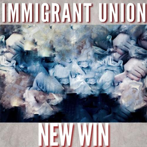Immigrant Union - New Win