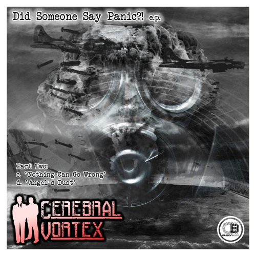 Did Someone Say Panic?! EP, Pt. 2 By CEREBRAL VORTEX | OUT NOW!
