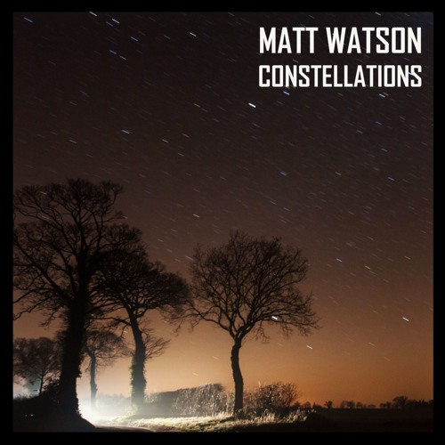 MATT WATSON: Constellations (single)