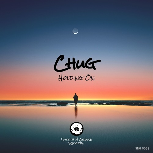 Chug - Holding On (Out Now)
