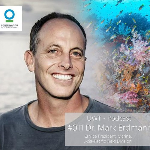 Dr Mark Erdmann - UWT Diving And Adventure Podcast #011