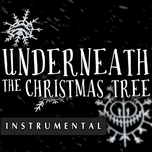 Underneath the Christmas Tree (Instrumental)