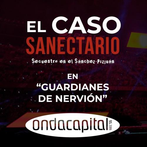 """""""El caso Sanectario"""" - Entrevista en GUARDIANES DE NERVIÓN (Onda Capital)"""