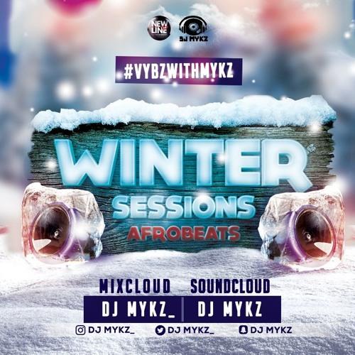 2018 Winter Session #VybzWithMykz - Afrobeats Mix By @DJMykz_ by