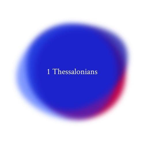 07 1 Thessalonians - Jesus return part 2 (by Sam Priest)