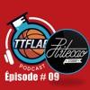 #TTFLPodcast - Episode # 09