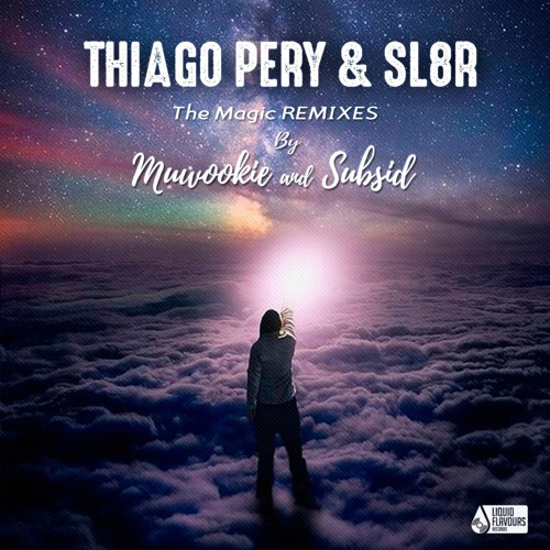 Thiago Pery, Sl8r - The Magic (Subsid Remix) / The Magic (Muwookie Remix) [EP] 2018