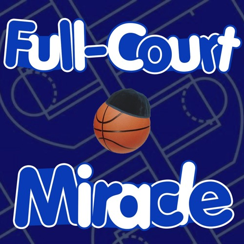 Episode Eight - Full Court Miracle