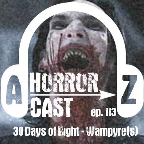 Ep 113 - 30 Days of Night - Wampyre(s)