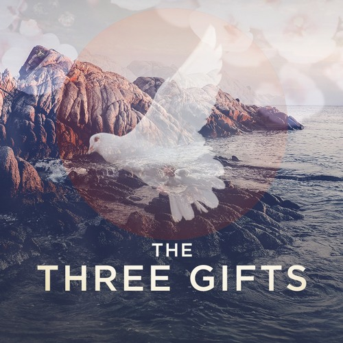 Three Incredible Gifts