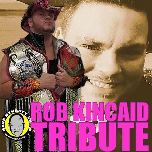 EP113 Rob Kincaid Tribute