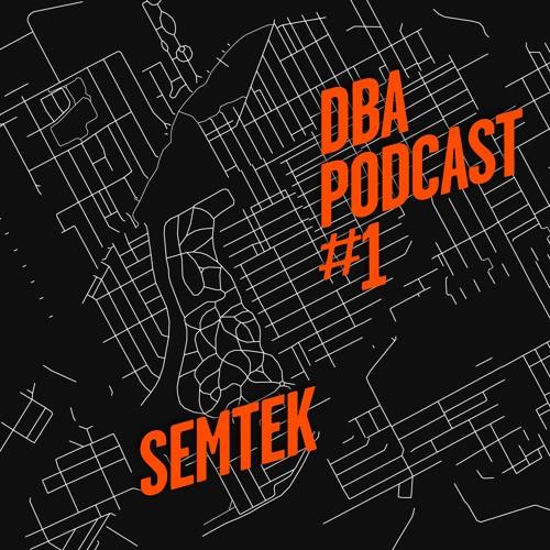 DBA PODCAST 001 - SEMTEK