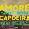 Takagi & Ketra - Amore e Capoeira ( Michel Dinis & Maxsense Remix)