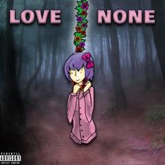 Love None