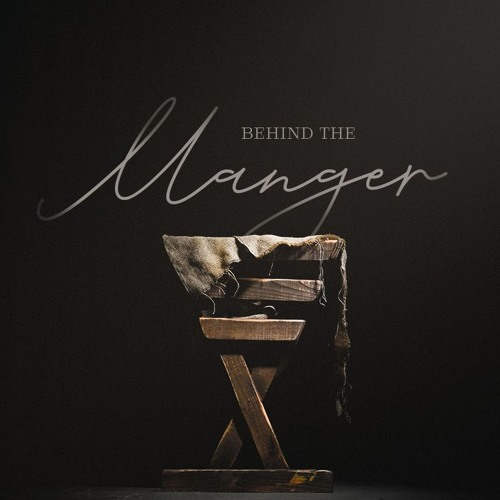 Behind the Manger