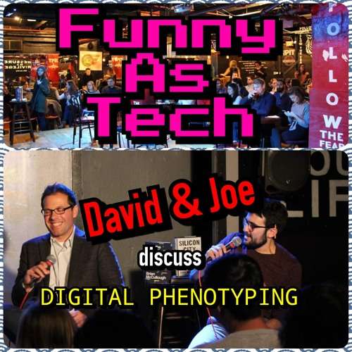 What if your smartphone thinks you're depressed?! David and Joe discuss digital phenotyping!
