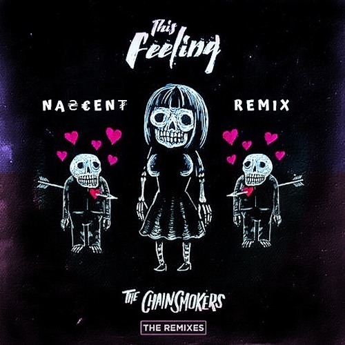 The Chainsmokers - This Feeling (feat. Kelsea Ballerini) (NASCENT REMIX)