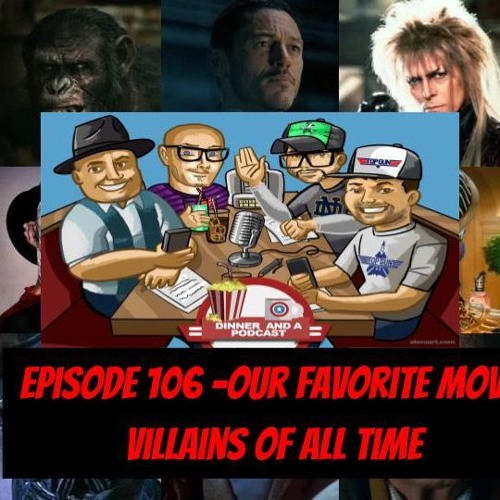 Episode 106- Our Favorite Movie Villains
