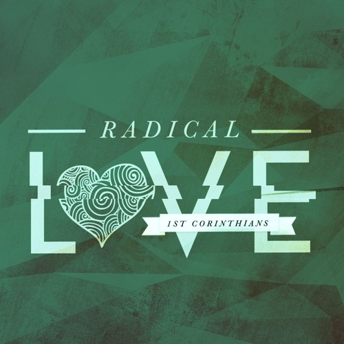 Radical Love: Love Jesus