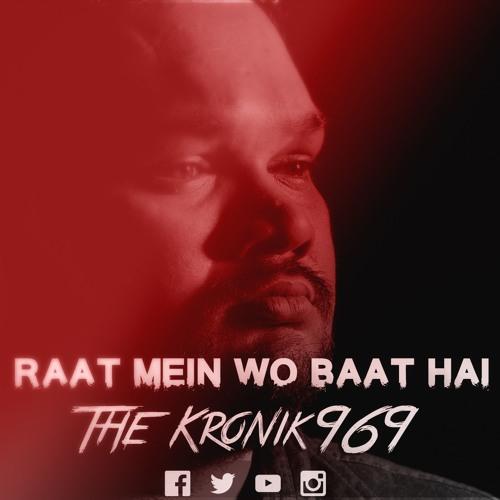 Kronik 969 - Raat Mein Wo Baat Hai