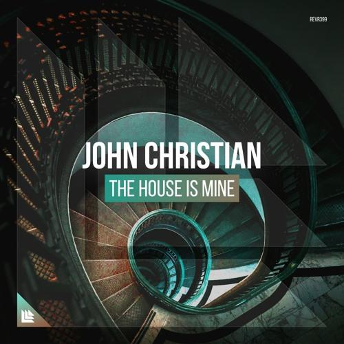 John Christian - The House Is Mine