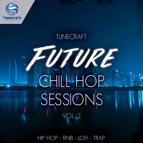 Tunecraft Future Chill Hop Sessions Vol.2 // [SERUM | MASSIVE | LOOPS | SAMPLES | CONST. KITS]