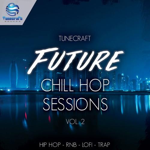 Tunecraft Future Chill Hop Sessions Vol.2 // [SERUM | MASSIVE | LOOPS | SAMPLES | CONST. KITS]
