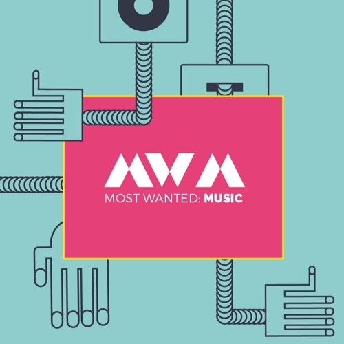 MOST WANTED: MUSIC 2018 - Where You Shape The Future Of Creativity