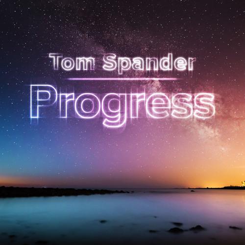 Tom Spander - Progress