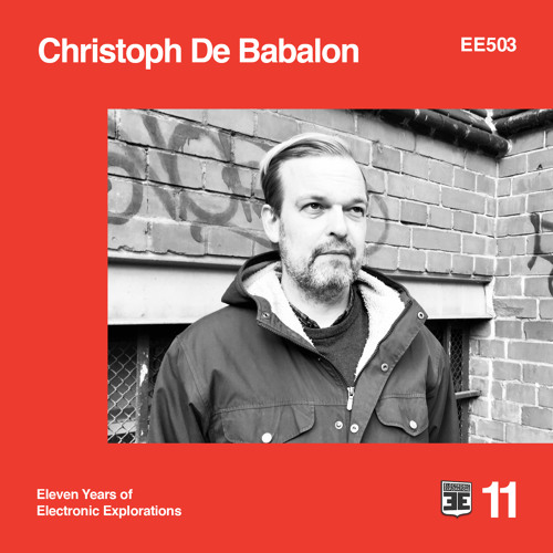 Christoph De Babalon - 503 - Electronic Explorations
