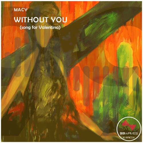 MACY - Without You (song for Valentina) (Original Mix)