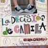 La decisión de Camila - Cecilia Curbelo