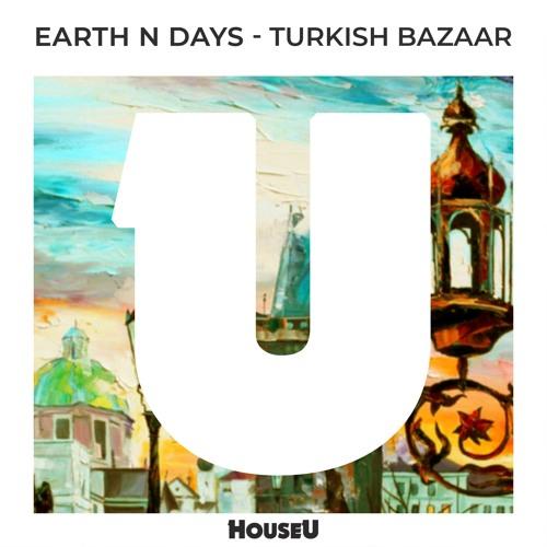 Earth n Days - Turkish Bazaar (Original Mix)