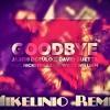 Goodbye-Jason Derulo X David Guetta (ft Nicky Minaj) Mikelinio Remix