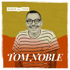 Razor-N-Tape Podcast - Episode 39: Tom Noble