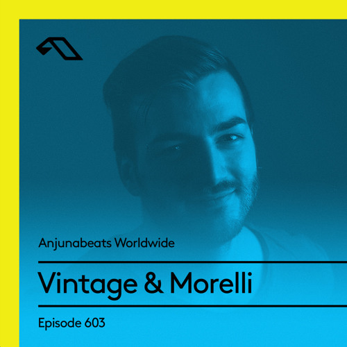 Anjunabeats Worldwide 603 with Vintage & Morelli