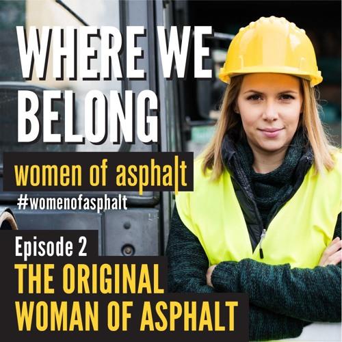 Ep. 2: The Original Woman of Asphalt