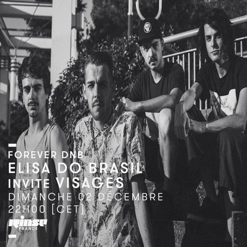 Rinse France - Forever DNB - Elisa do Brasil invite Visages - 02/12/18