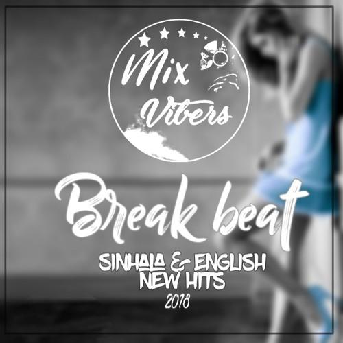 Break Beat😜(Sinhala➕English New Hits)😁2K18 Dj Nonstop mp3
