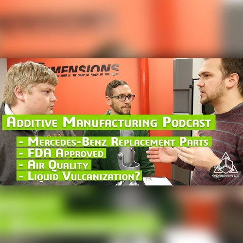 Additive Manufacturing Podcast – Replacement Parts, Medical, Air Quality, FormNext