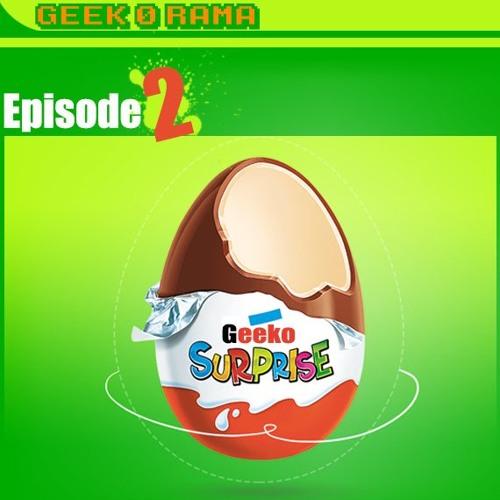 Episode 132 Geek'O'rama - Jeux surprises