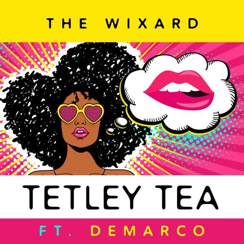 The Wixard ft Demarco - Tetley Tea 🔃