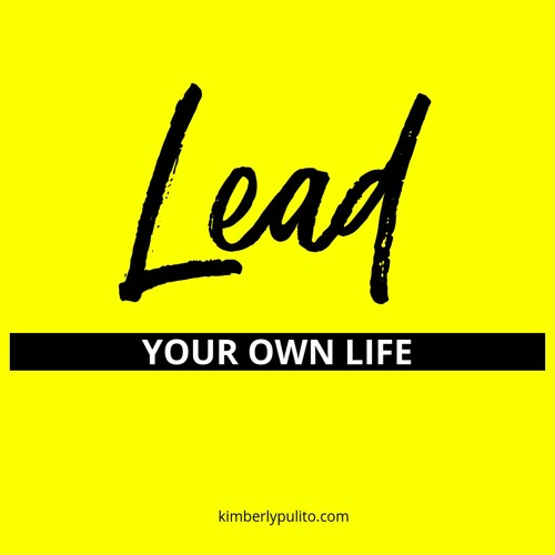 Lead Your Own Life
